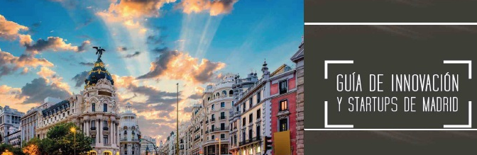 Download the Innovation and StartUps Madrid 2018 Guide (Spanish version)